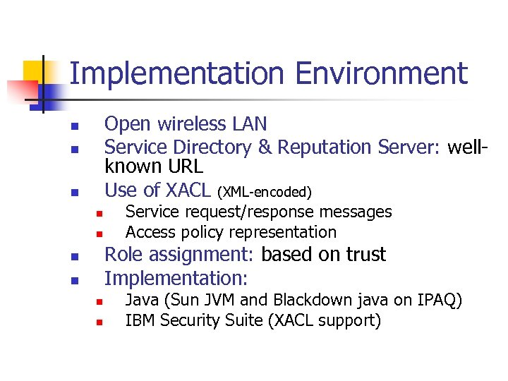 Implementation Environment Open wireless LAN Service Directory & Reputation Server: wellknown URL Use of