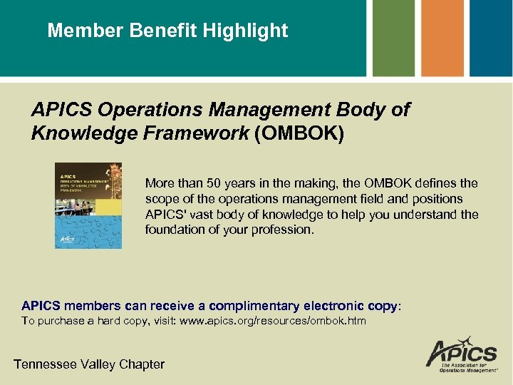 Member Benefit Highlight APICS Operations Management Body of Knowledge Framework (OMBOK) More than 50