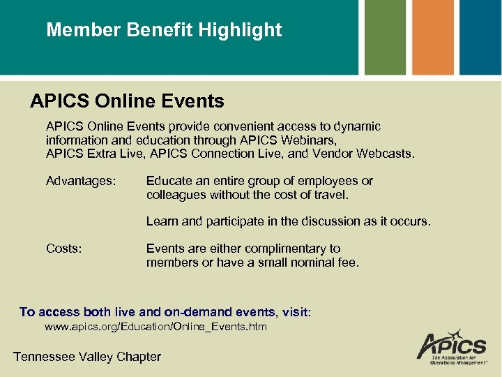 Member Benefit Highlight APICS Online Events provide convenient access to dynamic information and education