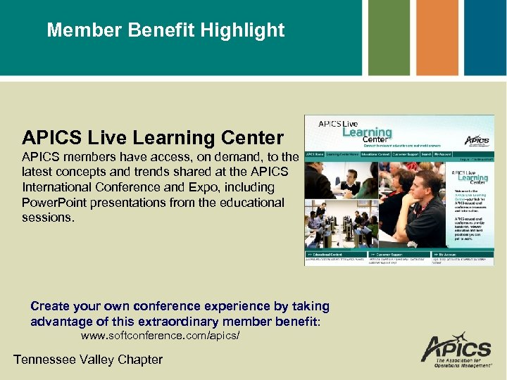 Member Benefit Highlight APICS Live Learning Center APICS members have access, on demand, to