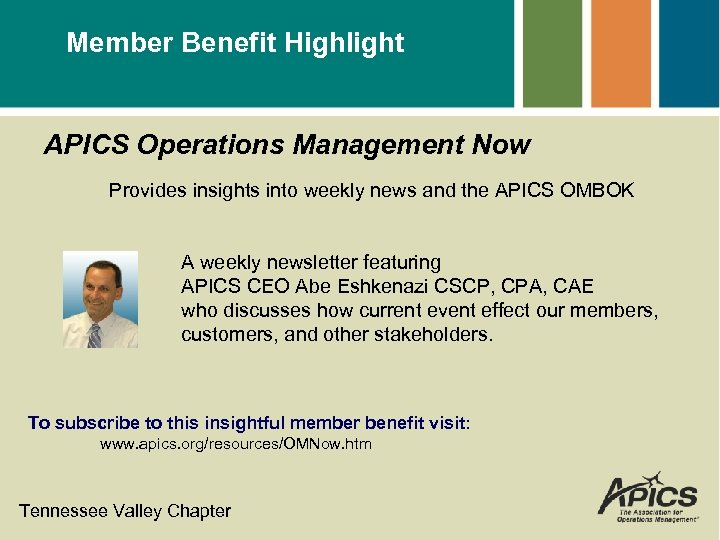 Member Benefit Highlight APICS Operations Management Now Provides insights into weekly news and the