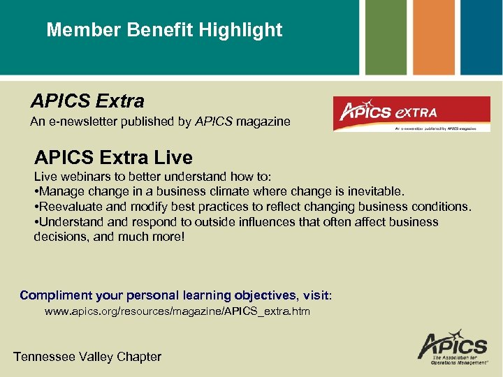Member Benefit Highlight APICS Extra An e-newsletter published by APICS magazine APICS Extra Live