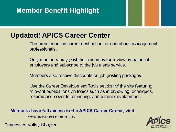Member Benefit Highlight Updated! APICS Career Center The premier online career destination for operations