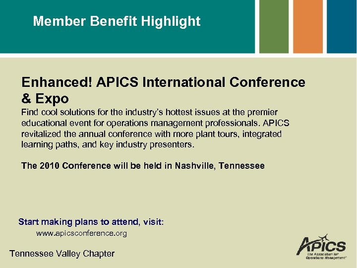 Member Benefit Highlight Enhanced! APICS International Conference & Expo Find cool solutions for the