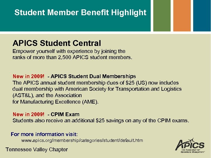 Student Member Benefit Highlight APICS Student Central Empower yourself with experience by joining the