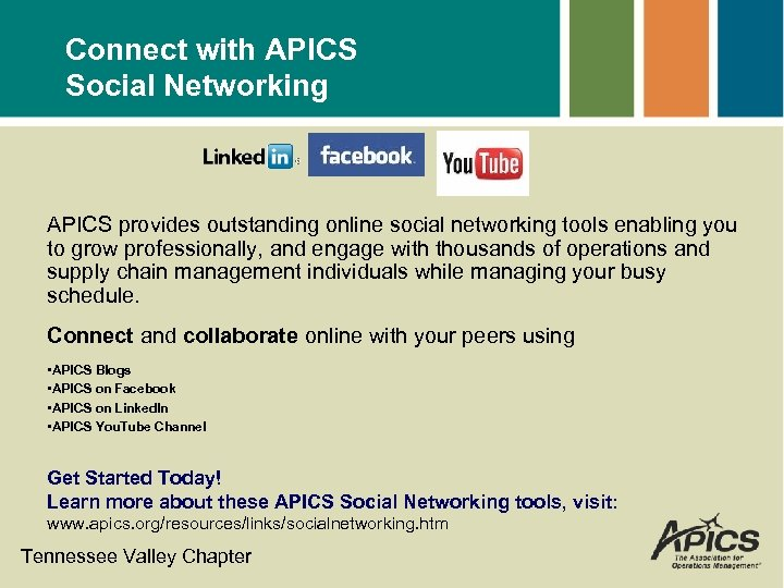 Connect with APICS Social Networking APICS provides outstanding online social networking tools enabling you