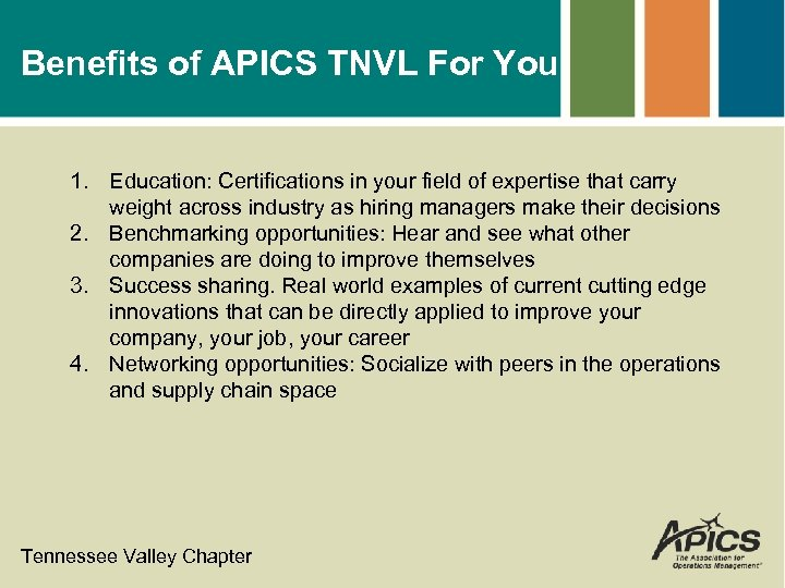 Benefits of APICS TNVL For You 1. Education: Certifications in your field of expertise