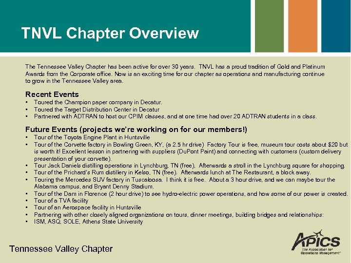 TNVL Chapter Overview The Tennessee Valley Chapter has been active for over 30 years.