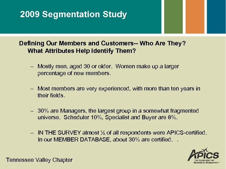 2009 Segmentation Study Defining Our Members and Customers-- Who Are They? What Attributes Help