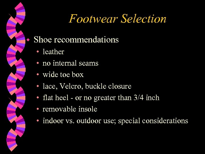 Footwear Selection w Shoe recommendations • • leather no internal seams wide toe box