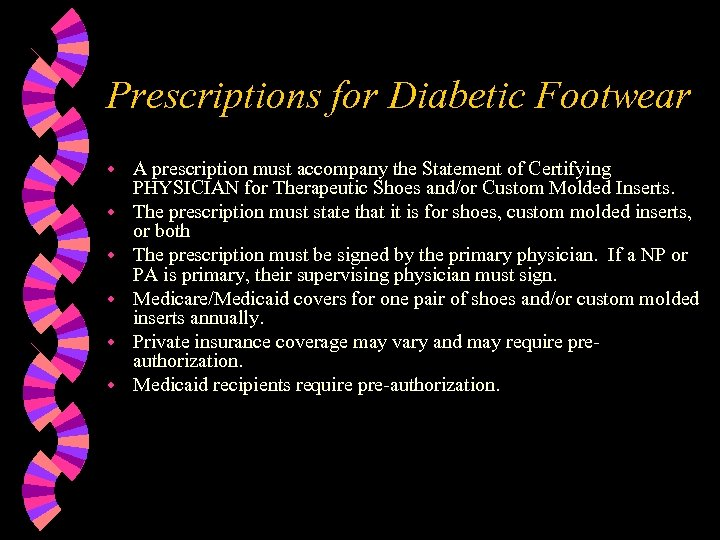 Prescriptions for Diabetic Footwear w w w A prescription must accompany the Statement of