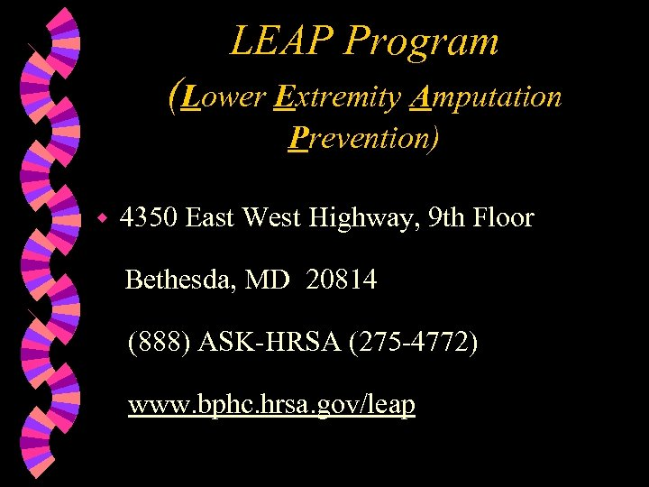 LEAP Program (Lower Extremity Amputation Prevention) w 4350 East West Highway, 9 th Floor