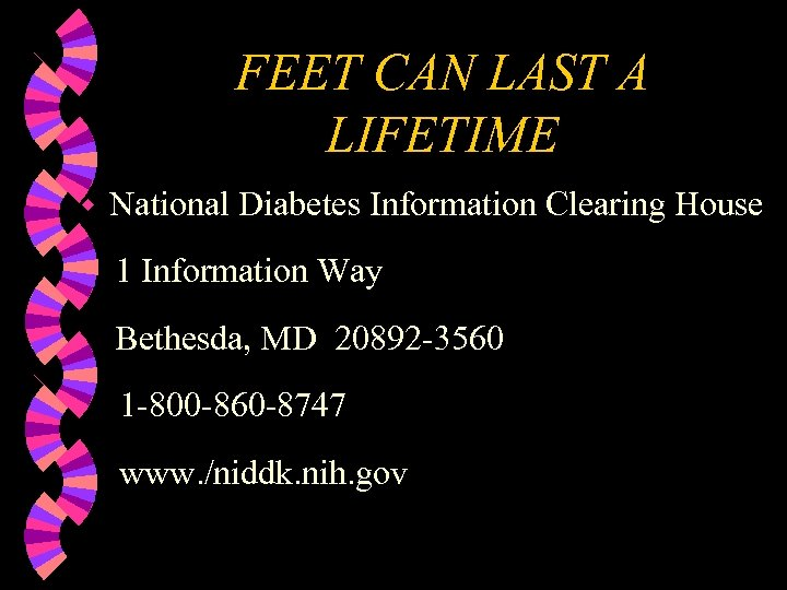 FEET CAN LAST A LIFETIME w National Diabetes Information Clearing House 1 Information Way