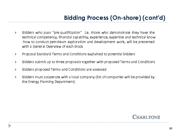 """Bidding Process (On-shore) (cont'd) Bidders who pass """"pre-qualification"""" i. e. those who demonstrate they"""