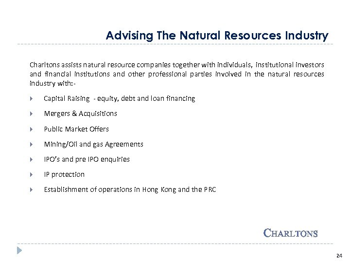 Advising The Natural Resources Industry Charltons assists natural resource companies together with individuals, institutional