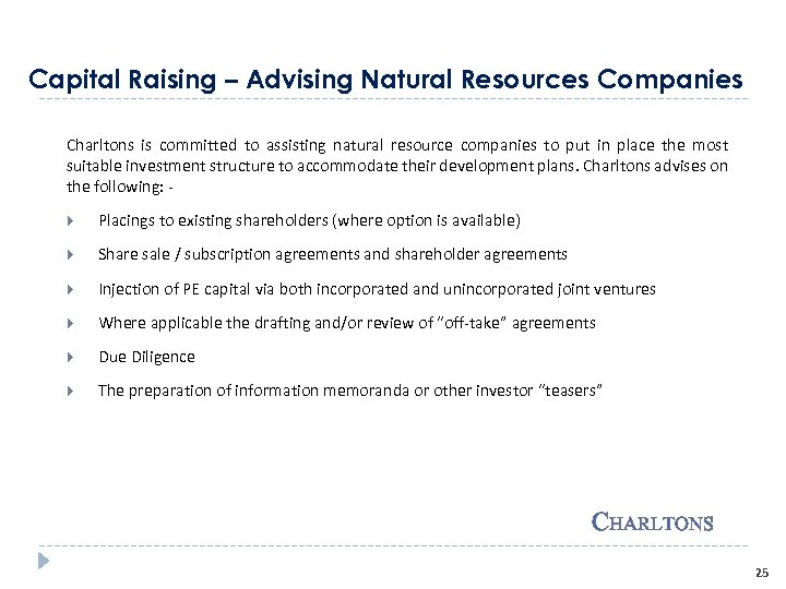 Capital Raising – Advising Natural Resources Companies Charltons is committed to assisting natural resource