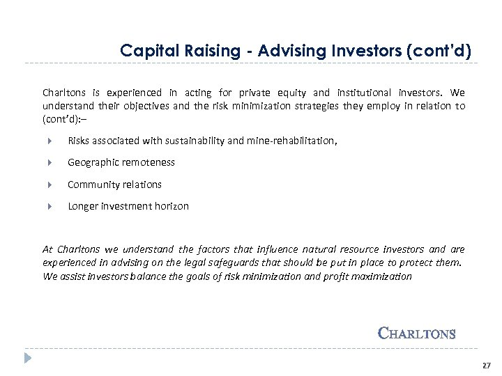 Capital Raising - Advising Investors (cont'd) Charltons is experienced in acting for private equity
