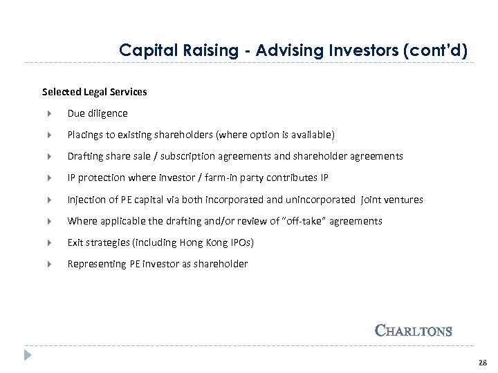 Capital Raising - Advising Investors (cont'd) Selected Legal Services Due diligence Placings to existing