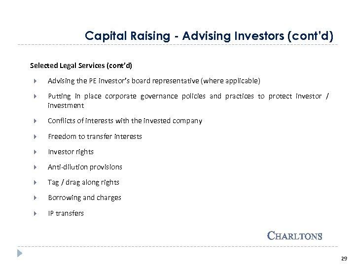 Capital Raising - Advising Investors (cont'd) Selected Legal Services (cont'd) Advising the PE investor's