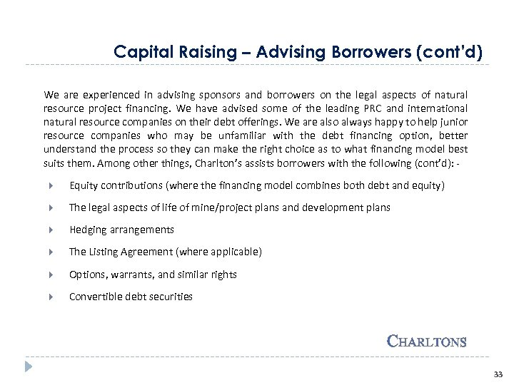 Capital Raising – Advising Borrowers (cont'd) We are experienced in advising sponsors and borrowers