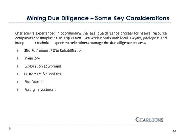 Mining Due Diligence – Some Key Considerations Charltons is experienced in coordinating the legal