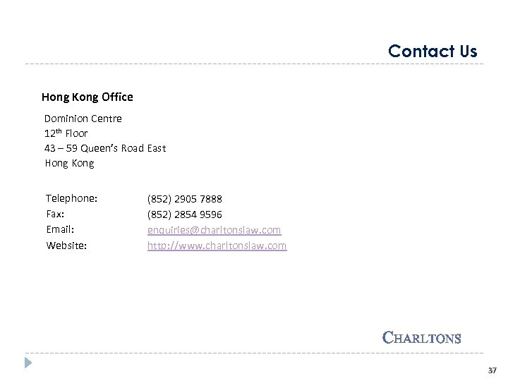 Contact Us Hong Kong Office Dominion Centre 12 th Floor 43 – 59 Queen's