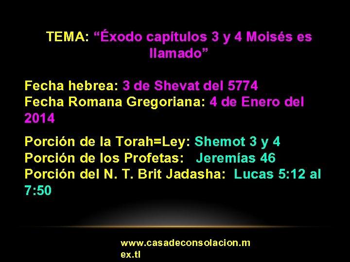"""TEMA: """"Éxodo capítulos 3 y 4 Moisés es llamado"""" Fecha hebrea: 3 de Shevat"""