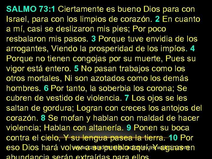 SALMO 73: 1 Ciertamente es bueno Dios para con Israel, para con los limpios