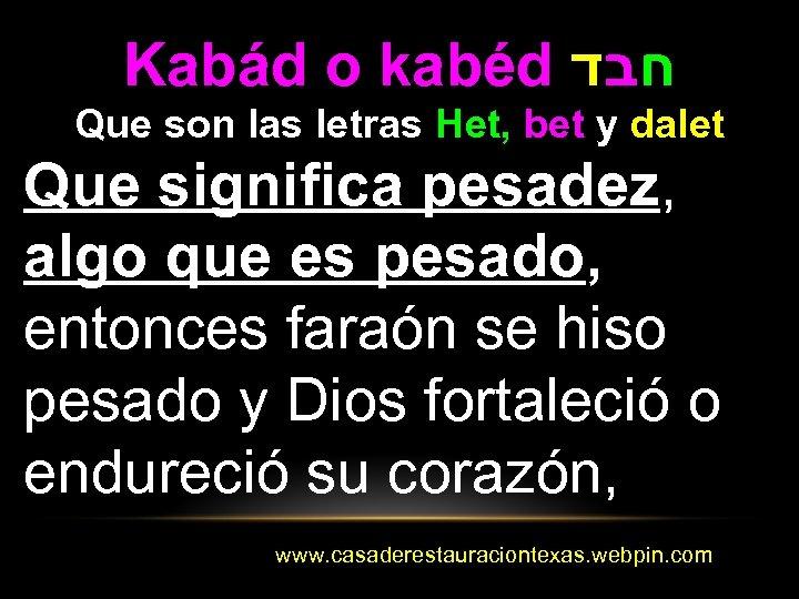 Kabád o kabéd חבד Que son las letras Het, bet y dalet Que significa