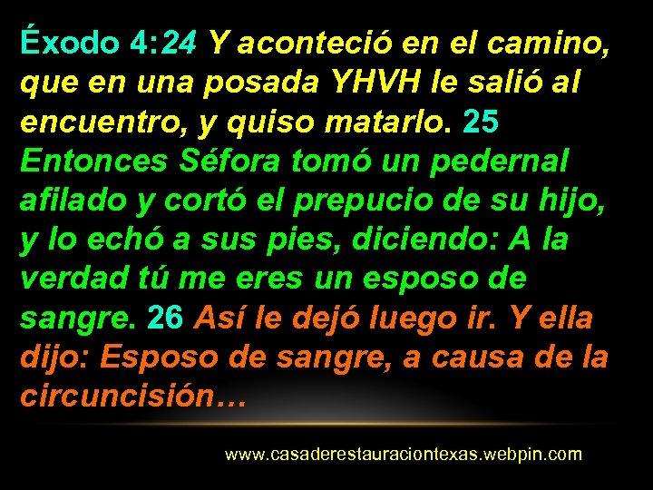 Éxodo 4: 24 Y aconteció en el camino, que en una posada YHVH le