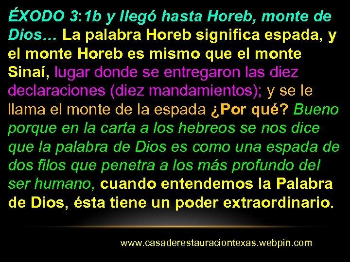 ÉXODO 3: 1 b y llegó hasta Horeb, monte de Dios… La palabra Horeb