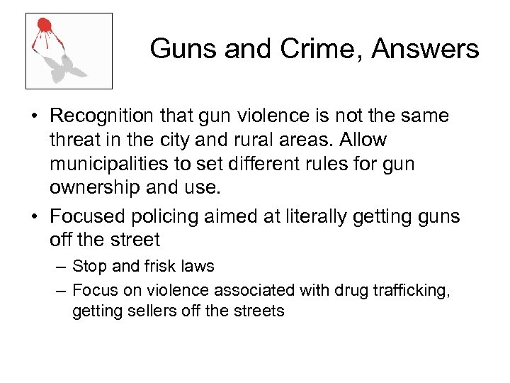 Guns and Crime, Answers • Recognition that gun violence is not the same threat
