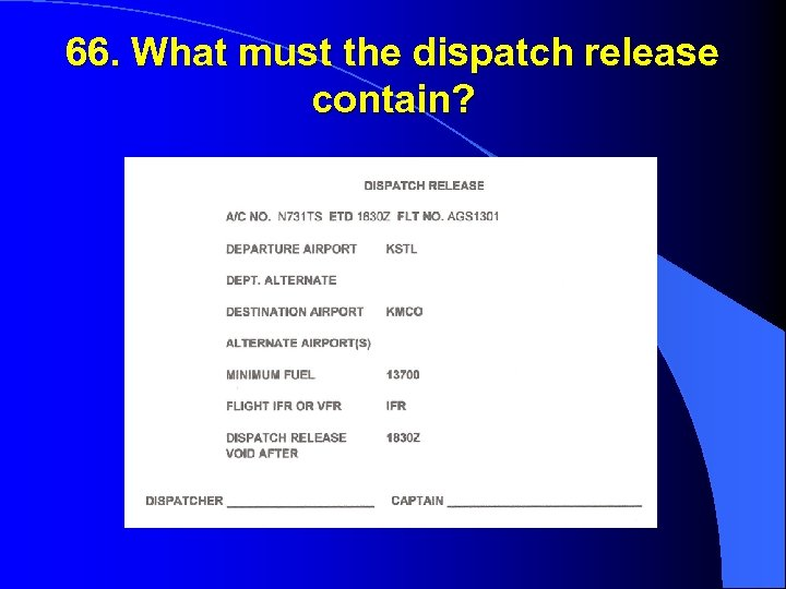 66. What must the dispatch release contain?