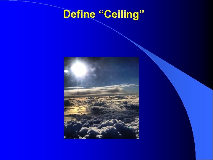 "Define ""Ceiling"""