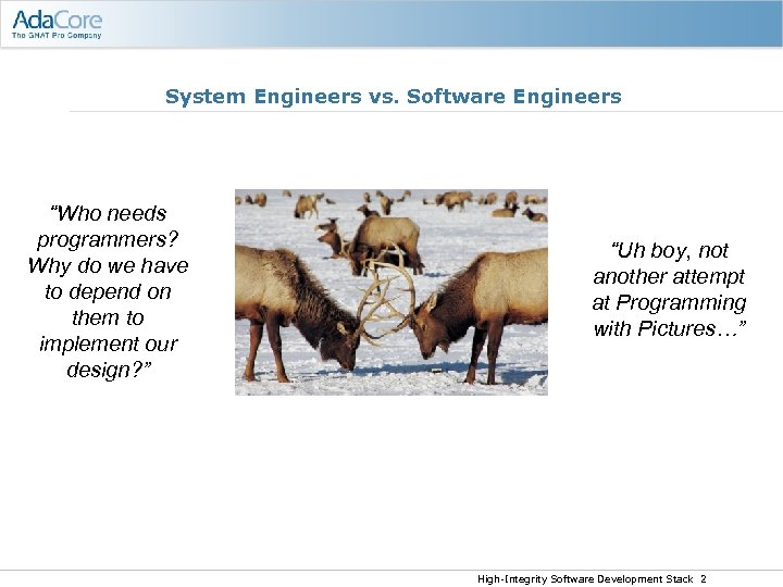 "System Engineers vs. Software Engineers ""Who needs programmers? Why do we have to depend"