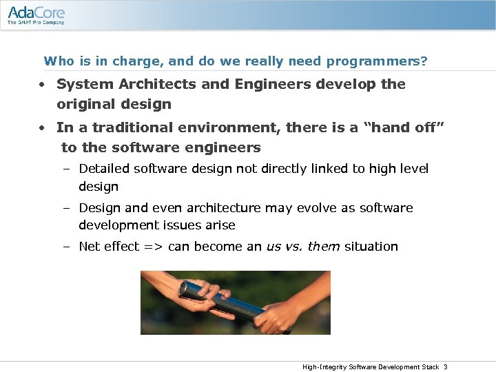 Who is in charge, and do we really need programmers? • System Architects and