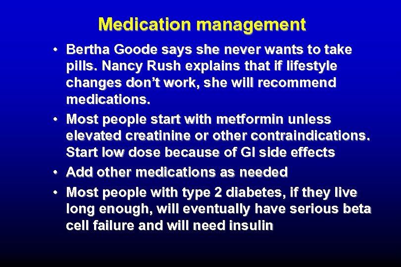 Medication management • Bertha Goode says she never wants to take pills. Nancy Rush