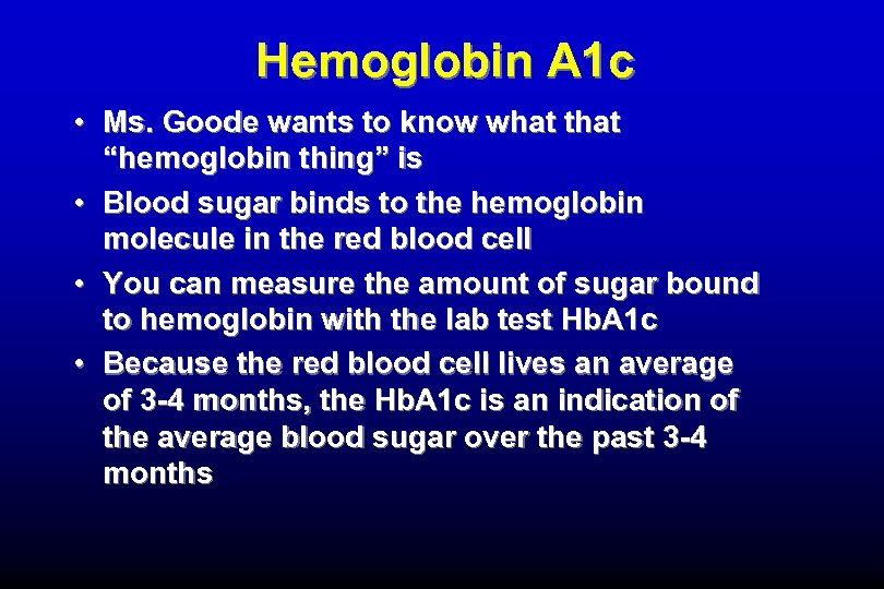 """Hemoglobin A 1 c • Ms. Goode wants to know what that """"hemoglobin thing"""""""