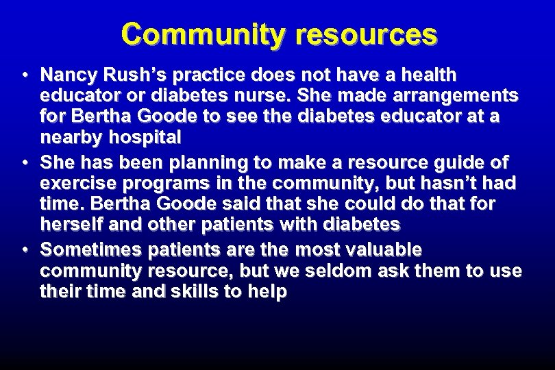 Community resources • Nancy Rush's practice does not have a health educator or diabetes
