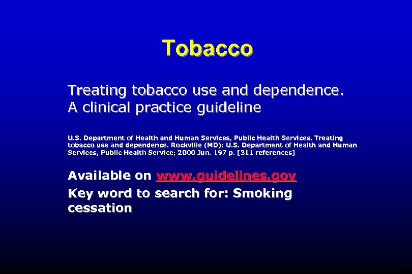 Tobacco Treating tobacco use and dependence. A clinical practice guideline U. S. Department of