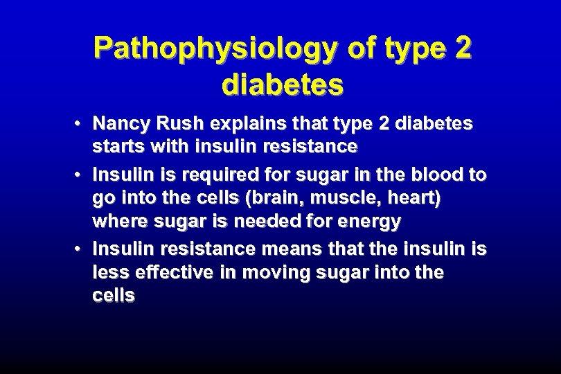 Pathophysiology of type 2 diabetes • Nancy Rush explains that type 2 diabetes starts