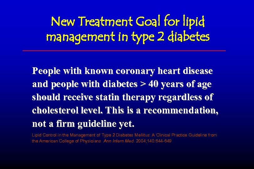 New Treatment Goal for lipid management in type 2 diabetes People with known coronary