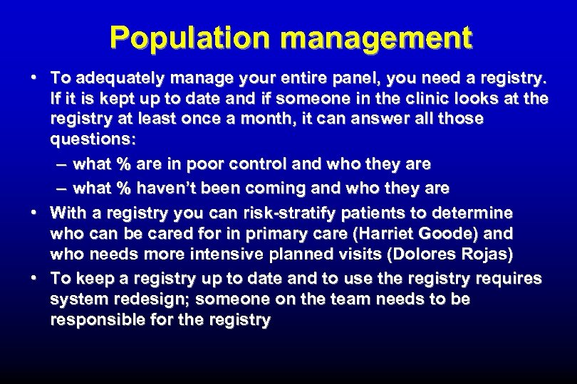 Population management • To adequately manage your entire panel, you need a registry. If
