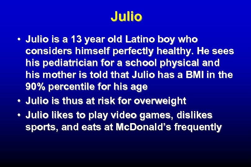 Julio • Julio is a 13 year old Latino boy who considers himself perfectly