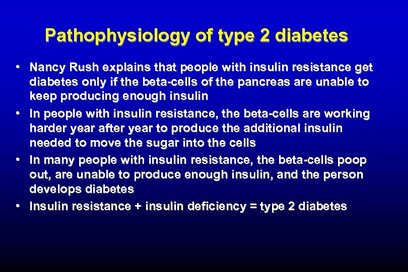 Pathophysiology of type 2 diabetes • Nancy Rush explains that people with insulin resistance