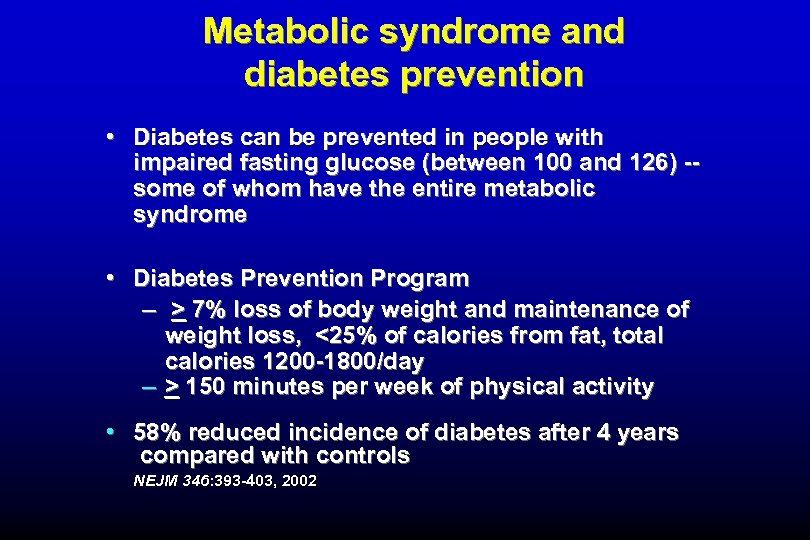Metabolic syndrome and diabetes prevention • Diabetes can be prevented in people with impaired