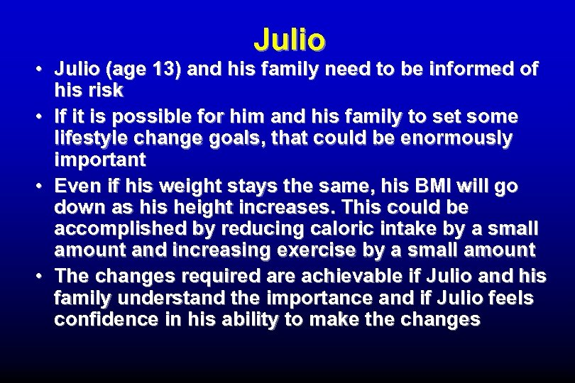 Julio • Julio (age 13) and his family need to be informed of his
