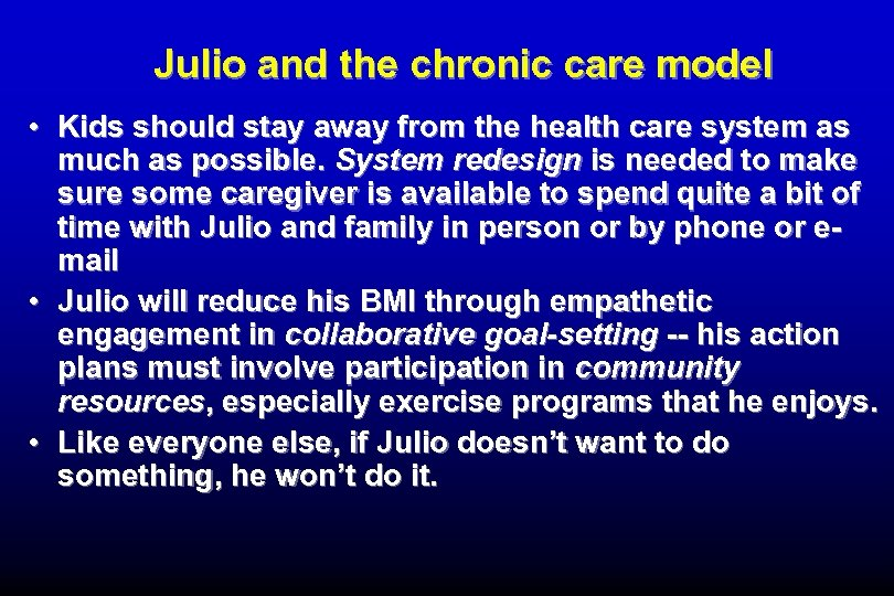 Julio and the chronic care model • Kids should stay away from the health