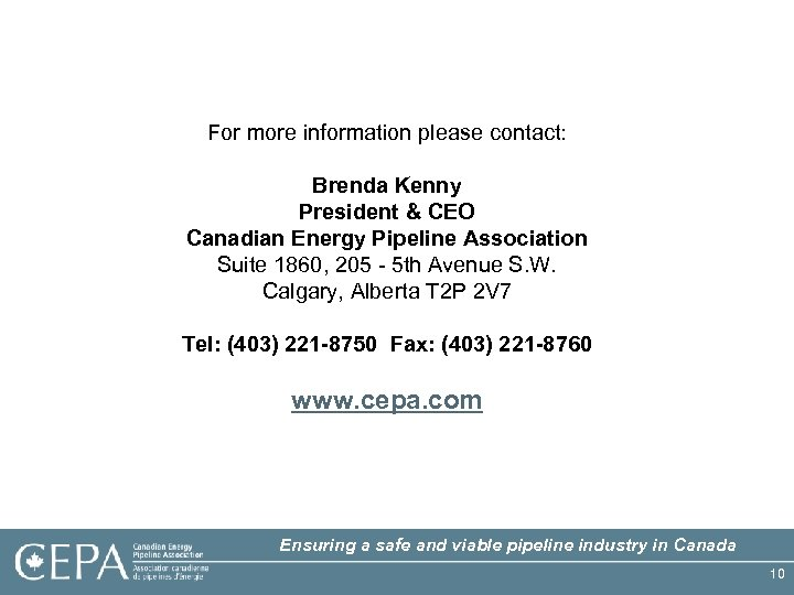 For more information please contact: Brenda Kenny President & CEO Canadian Energy Pipeline Association