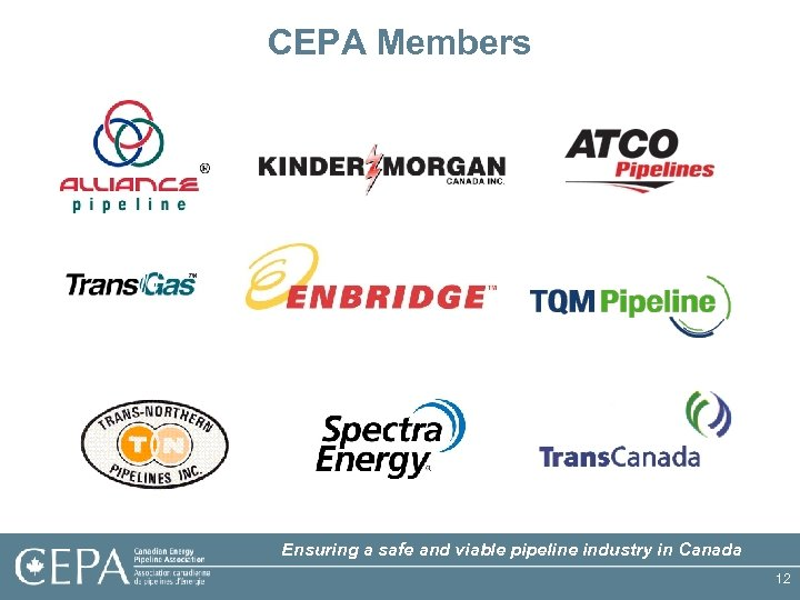 CEPA Members Ensuring a safe and viable pipeline industry in Canada 12